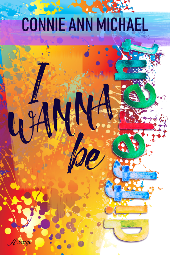 I Wanna Be Different by Connie Ann Michael