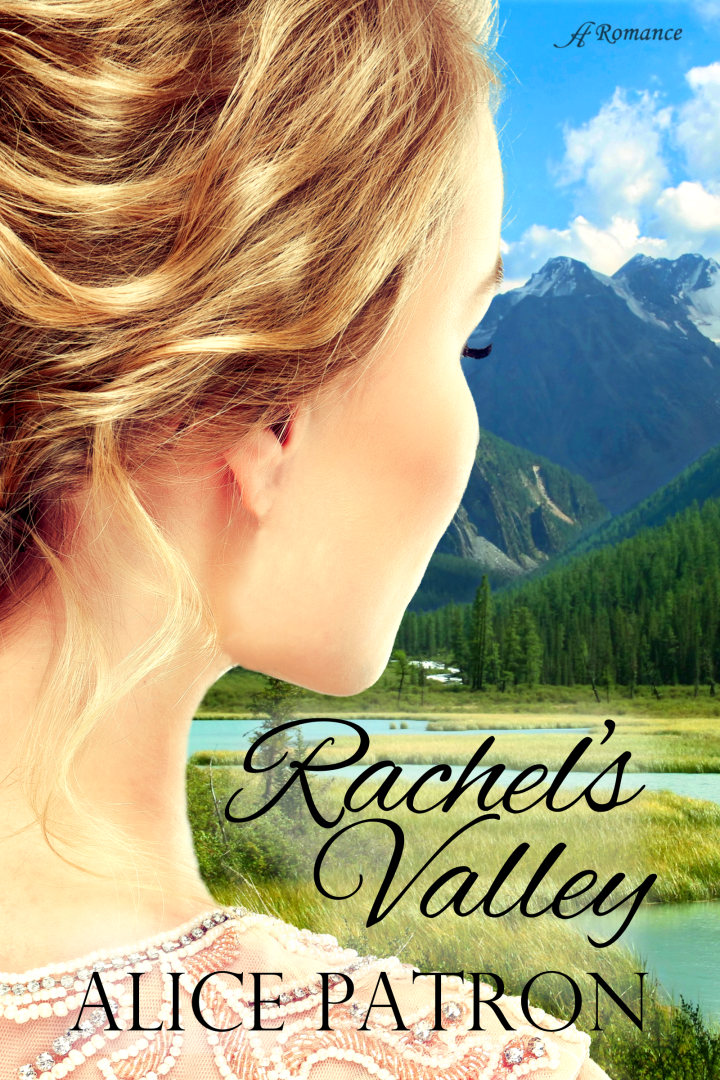 Release Day: Rachel's Valley by Alice Patron!