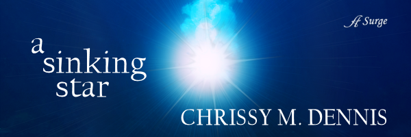 Come meet A Sinking Star author, Chrissy M.Dennis!