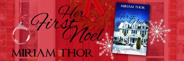 Meet Miriam Thor, author of Her FirstNoel