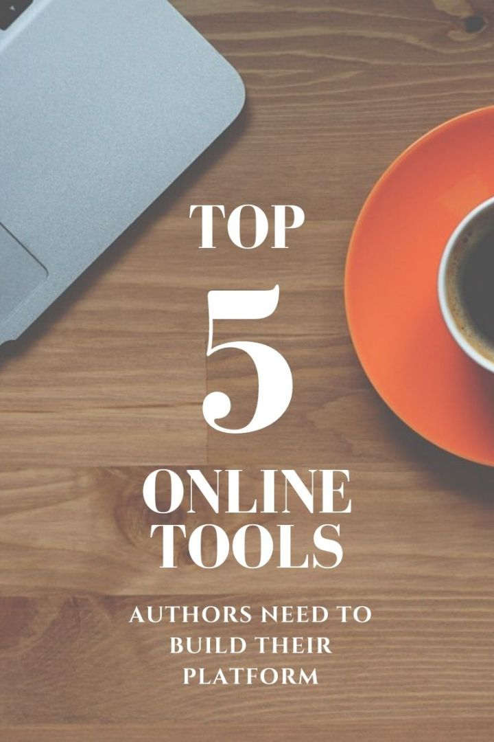 Top 5 Online Tools New Authors Need to Build a Platform by Sara BethWilliams