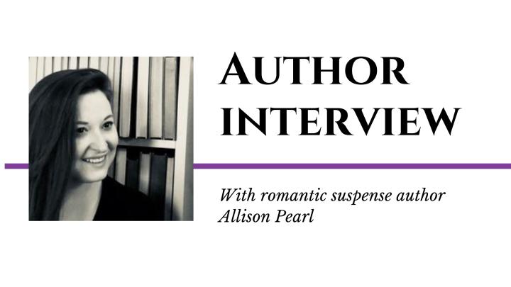 Author Interview with Romantic Suspense Author AllisonPearl