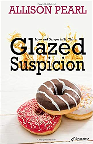 Chapter 1: Glazed Suspicion by Allison Pearl
