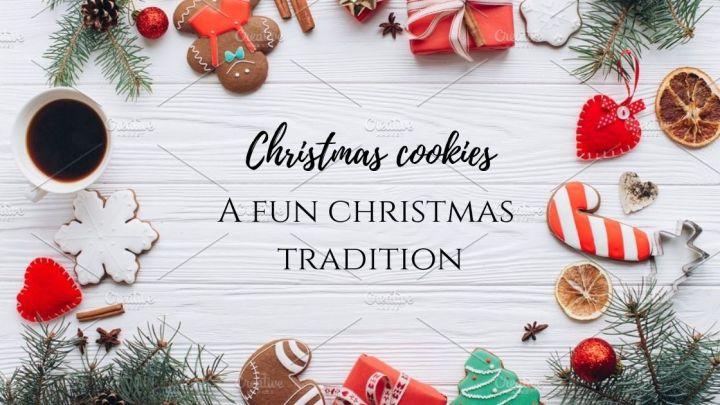 Christmas Cookies: A Fun ChristmasTradition