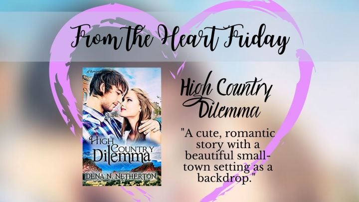 From the Heart Friday: High CountryDilemma