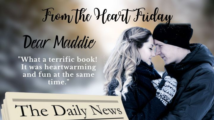 From the Heart Friday: DearMaddie