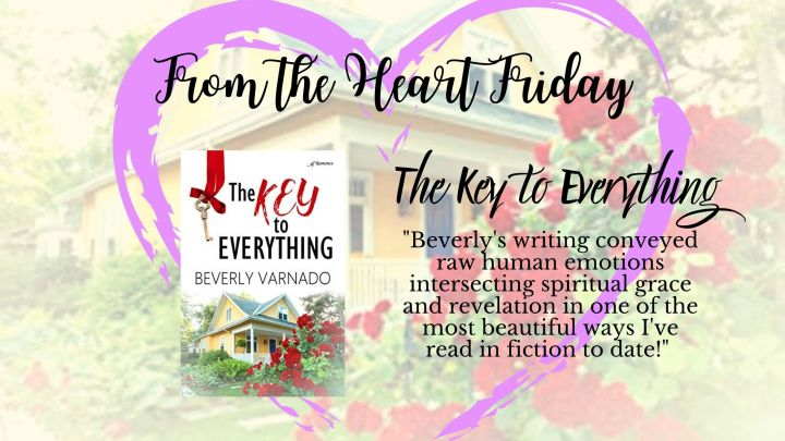 From the Heart Friday: The Key toEverything