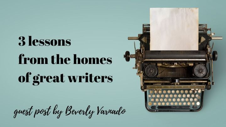 Three lessons from the homes of greatwriters