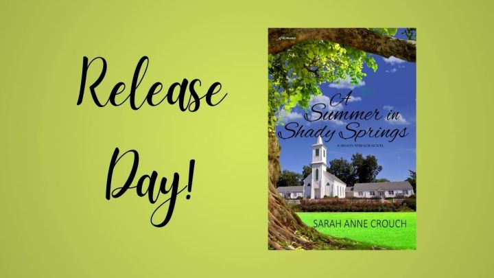 Release Day: A Summer in Shady Springs by Sarah AnneCrouch
