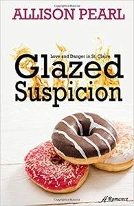 Glazed Suspicion by Allison Pearl