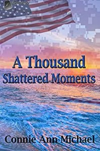 A Thousand Shattered Moments by Connie Ann Michael