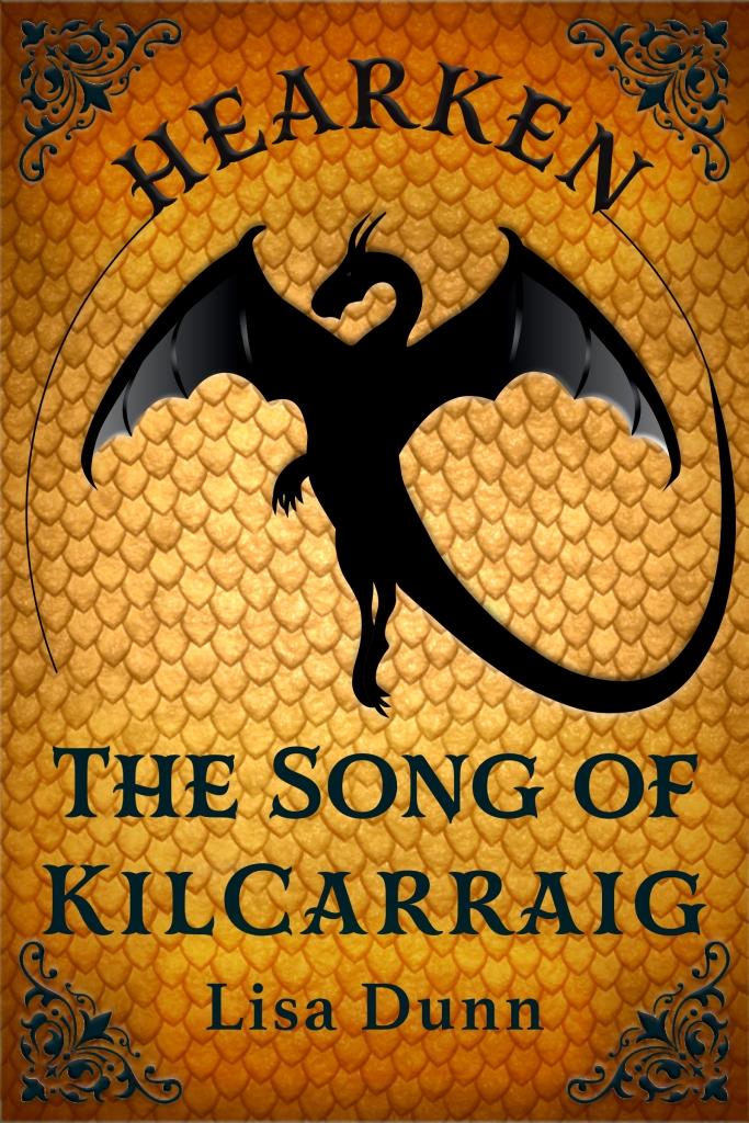 Hearken the Song of Kilcarraig by Lisa Dunn